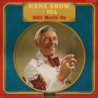 hank-snow-no104-still-movin-on.jpg