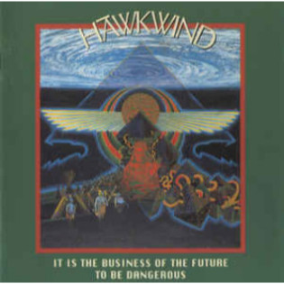 hawkwind-it-is-the-business-of-the-future-to-be-dangerous.jpg