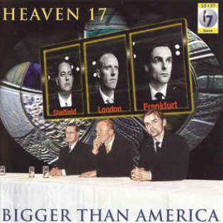 heaven-17-bigger-than-america.jpg