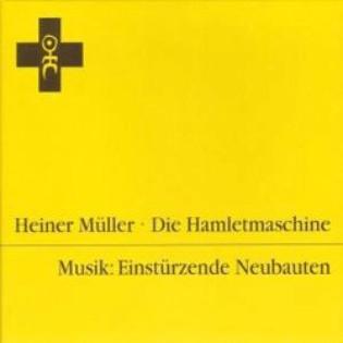 heiner-muller-and-einsturzende-neubauten-die-hamletmaschine.jpg