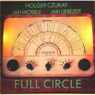holger-czukay-jah-wobble-and-jaki-liebezeit-full-circle.jpg