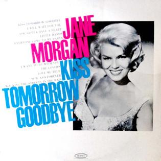 jane-morgan-kiss-tomorrow-goodbye.jpg