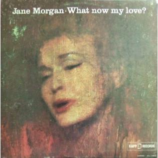 jane-morgan-what-now-my-love.jpg