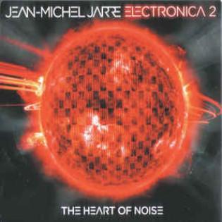 jean-michel-jarre-electronica-2-the-heart-of-noise.jpg