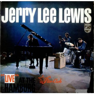 Jerry Lee Lewis – Live At The Star Club, Hamburg