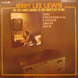 jerry-lee-lewis-she-still-comes-around-to-love-whats-left-me.jpg