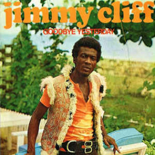 jimmy-cliff-goodbye-yesterday.jpg