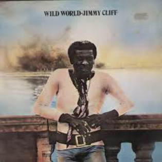 jimmy-cliff-wild-world.jpg