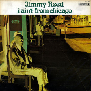 jimmy-reed-i-aint-from-chicago.jpg