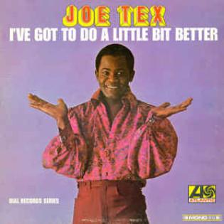 joe-tex-ive-got-to-do-a-little-better.jpg
