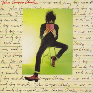 john-cooper-clarke-me-and-my-big-mouth.jpg