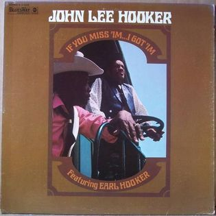 john-lee-hooker-featuring-earl-hooker-if-you-miss-im-i-got-im.jpg