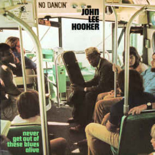 john-lee-hooker-never-get-out-of-these-blues-alive.jpg