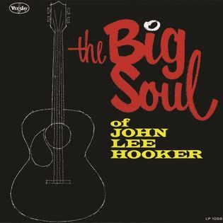 john-lee-hooker-the-big-soul-of-john-lee-hooker.jpg