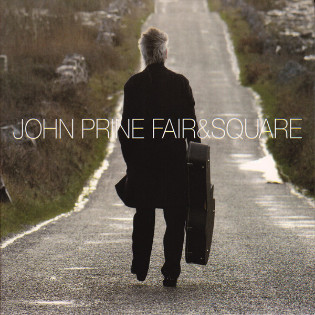 john-prine-fair-and-square.jpg