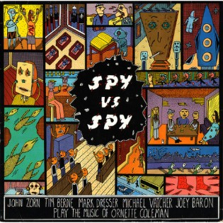 John Zorn – Spy vs Spy: Music of Ornette Coleman