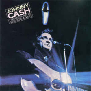 johnny-cash-i-would-like-to-see-you-again.jpg