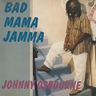 johnny-osbourne-bad-mama-jamma.jpg