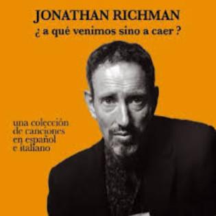 jonathan-richman-a-que-venimos-sino-a-caer.jpg