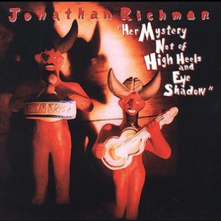 jonathan-richman-her-mystery-not-high-heels-eye-shadow.jpg