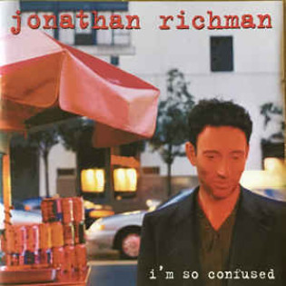 jonathan-richman-im-so-confused.jpg