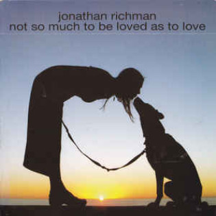 jonathan-richman-not-so-much-to-be-loved-as-to-love.jpg