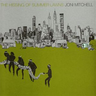 Joni Mitchell – The Hissing Of Summer Lawns