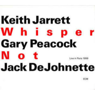 keith-jarrett-gary-peacock-and-jack-dejohnette-whisper-not.jpg
