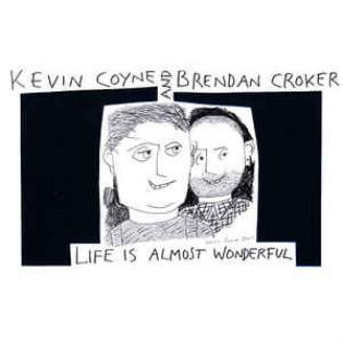 kevin-coyne-with-brendan-croker-life-is-almost-wonderful.jpg