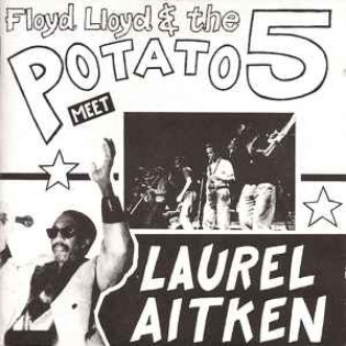 laurel-aitken-floyd-lloyd-and-potato-five-meet-laurel-aitken(1).jpg