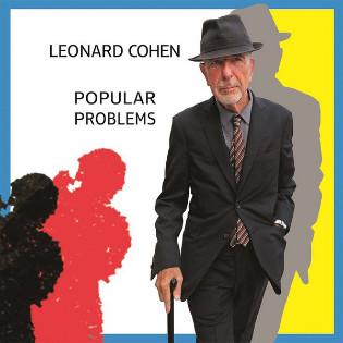 leonard-cohen-popular-problems.jpg