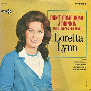 Loretta Lynn – Don't Come A-Drinkin' (With Lovin' On Your Mind)