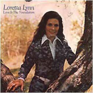 loretta-lynn-love-is-the-foundation.jpg
