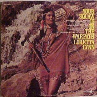 loretta-lynn-your-squaw-is-on-the-warpath.jpg