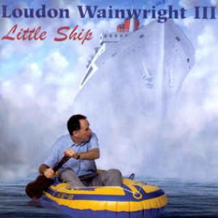 loudon-wainwright-iii-little-ship.jpg