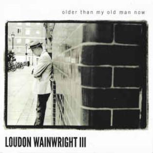 loudon-wainwright-iii-older-than-my-old-man-now.jpg