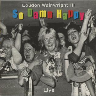loudon-wainwright-iii-so-damn-happy.jpg