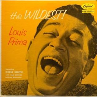 Louis Prima featuring Keely Smith with Sam Butera and The Witnesses – The Wildest!