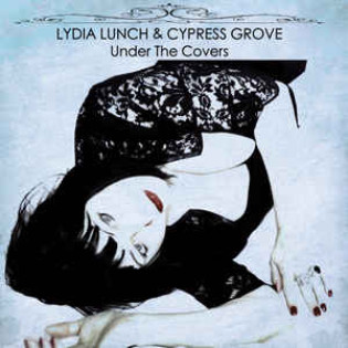 lydia-lunch-and-cypress-grove-under-the-covers.jpg
