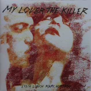 lydia-lunch-and-marc-hurtado-my-lover-the-killer.jpg