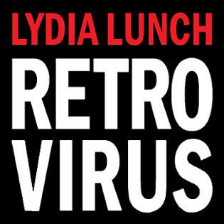 lydia-lunch-retrovirus.jpg