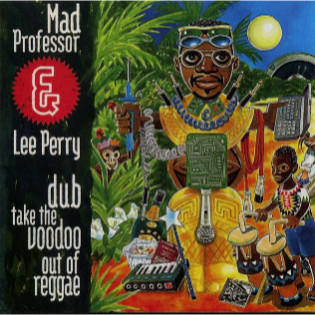 mad-professor-lee-perry-dub-take-the-voodoo-out-of-reggae.jpg