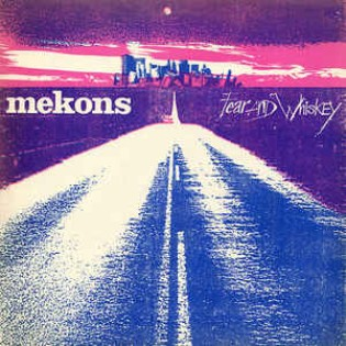 Mekons – Fear And Whiskey