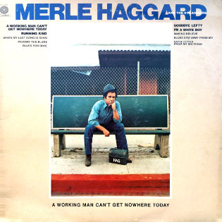 merle-haggard-a-working-man-cant-get-nowhere-today.jpg