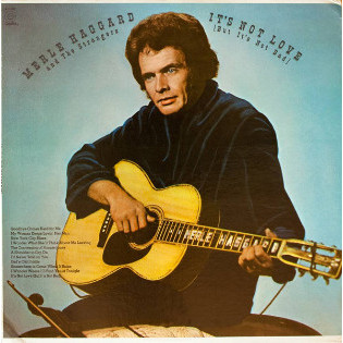 merle-haggard-and-the-strangers-its-not-love-but-its-not-bad.jpg