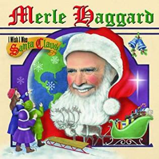 merle-haggard-i-wish-i-was-santa-claus.jpg