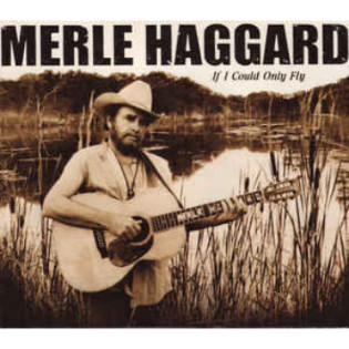 merle-haggard-if-i-could-only-fly.png