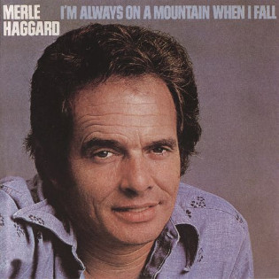 merle-haggard-im-always-on-a-mountain-when-i-fall.jpg