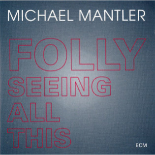 michael-mantler-folly-seeing-all-this.jpg