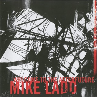 Mike Ladd – Welcome To The Afterfuture